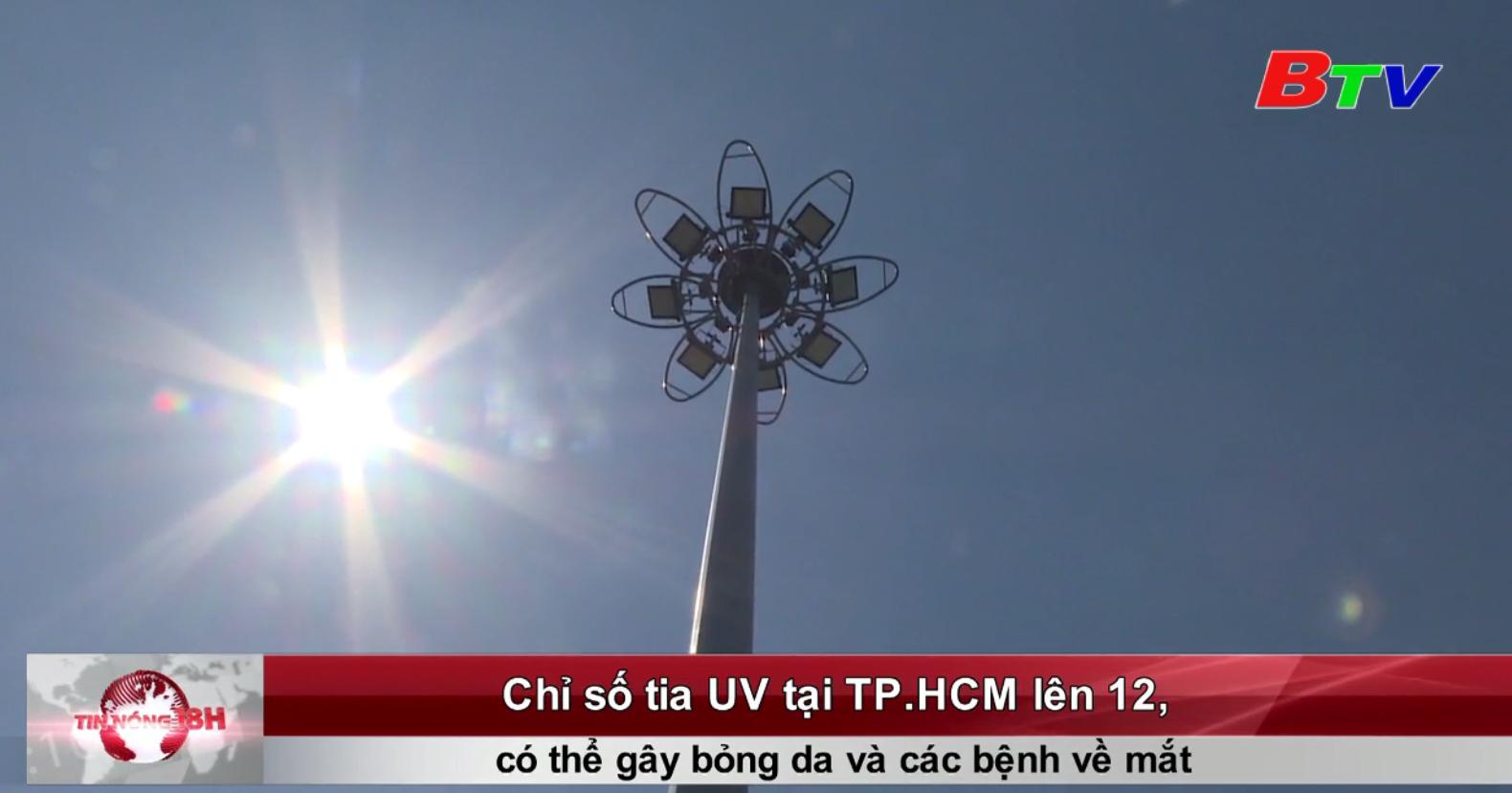 Chỉ số tia UV tại TP.HCM lên 12, có thể gây bỏng da và các bệnh về mắt