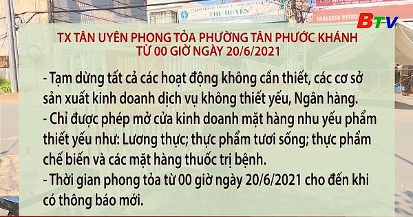 Thị xã Tân Uyên phong tỏa phường Tân Phước Khánh từ 0 giờ ngày 20/6/2021