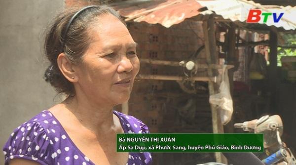 San Sẻ Yêu Thương - Hoàn cảnh bà Nguyễn Thị Xuân (Ấp Sa Dụp, xã Phước Sang, huyện Phú Giáo, Bình Dương)