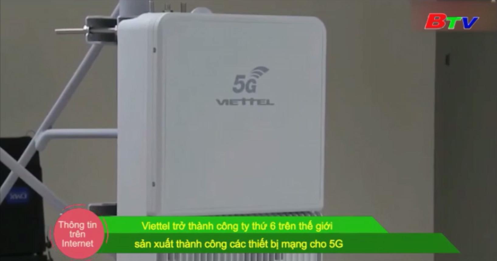 Viettel trở thành công ty thứ 6 trên thế giới sản xuất thành công các thiết bị mạng cho 5G