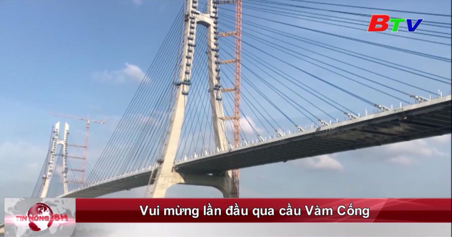 Vui mừng lần đầu qua cầu Vàm Cống