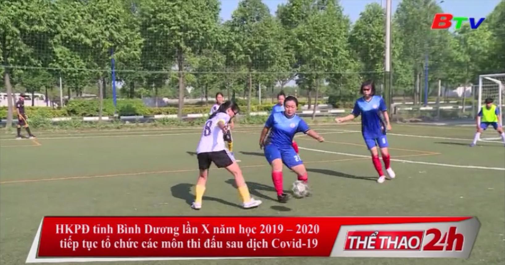 HKPĐ tỉnh Bình Dương lần X năm học 2019-2020 tiếp tục tổ chức các môn thi đấu sau dịch Covid-19