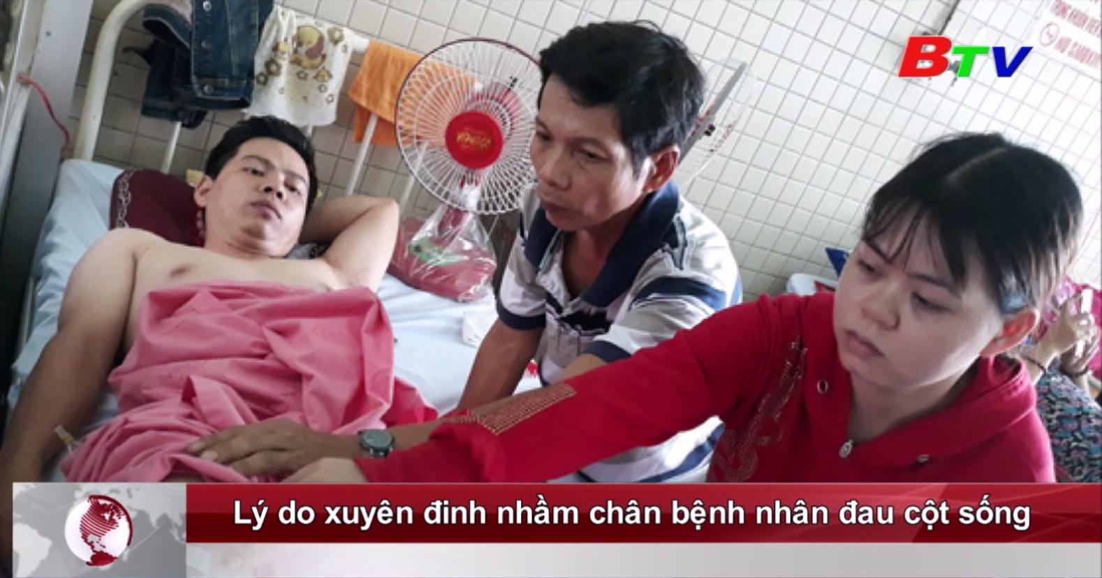 Lý do xuyên đinh nhầm chân bệnh nhân đau cột sống