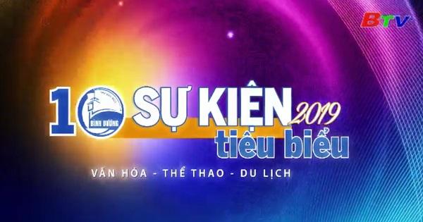 10 sự kiện tiêu biểu ngành Văn hóa - Thể thao - Du lịch tỉnh Bình Dương năm 2019