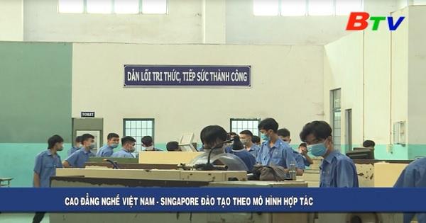 Cao đẳng nghề Việt Nam - Singapore đào tạo theo mô hình hợp tác