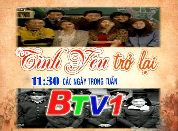 Phim Tình Yêu Trở Lại (11h30 BTV1 hàng ngày, từ 29/11)