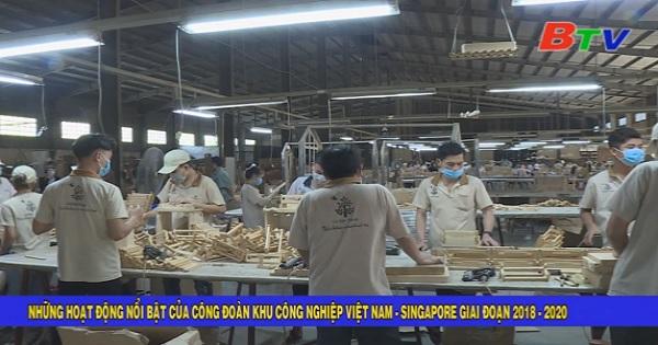Những hoạt động nổi bật của Công đoàn Khu công nghiệp Việt Nam - Singapore giai đoạn 2018 - 2020