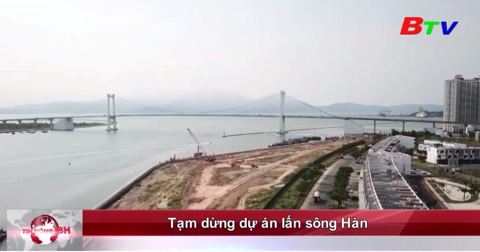 Tạm dừng dự án lấn sông Hàn