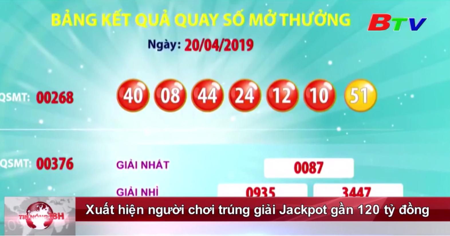 Xuất hiện người chơi trúng giải Jackpot gần 120 tỷ đồng