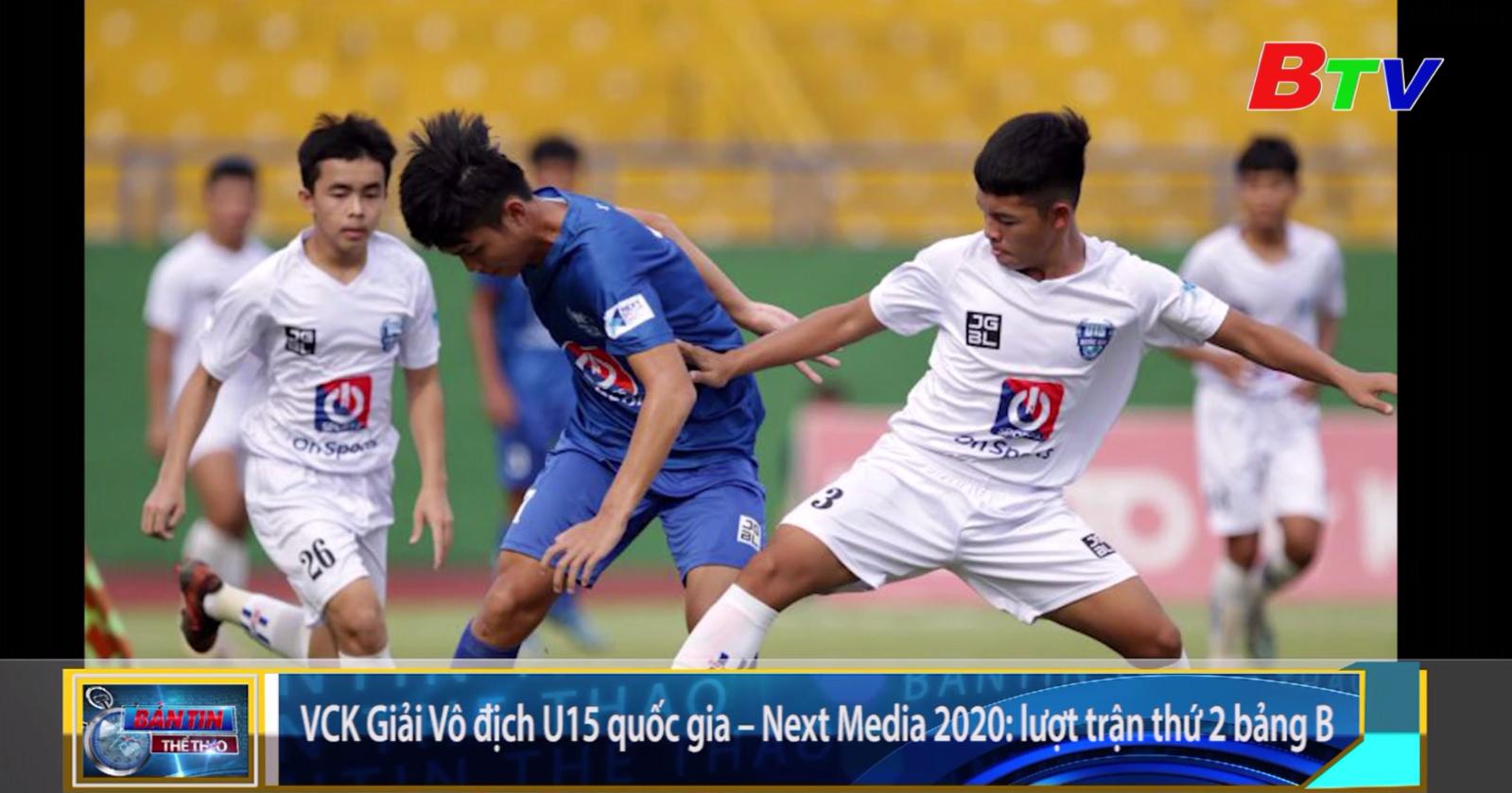 Vòng chung kết Giải bóng đá vô địch U15 Quốc gia - Next Media 2020 – Lượt trận thứ 2 bảng B
