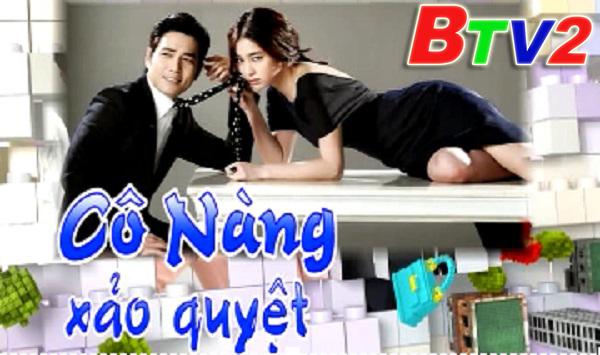 Phim Cô Nàng Xảo Quyệt (20h BTV2 hàng ngày, từ 30/1)