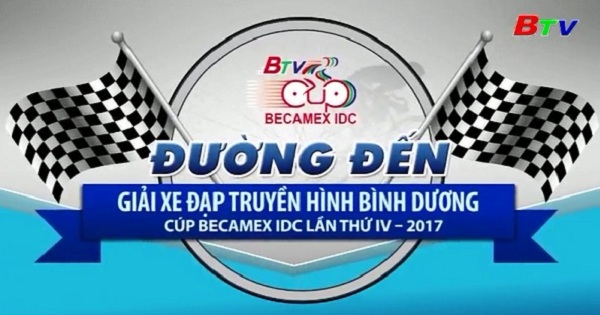 Nhật ký Giải Xe Đạp Truyền hình Bình Dương Cúp Becamex  IDC lần thứ IV năm 2017 - Lộ trình thi đấu mới