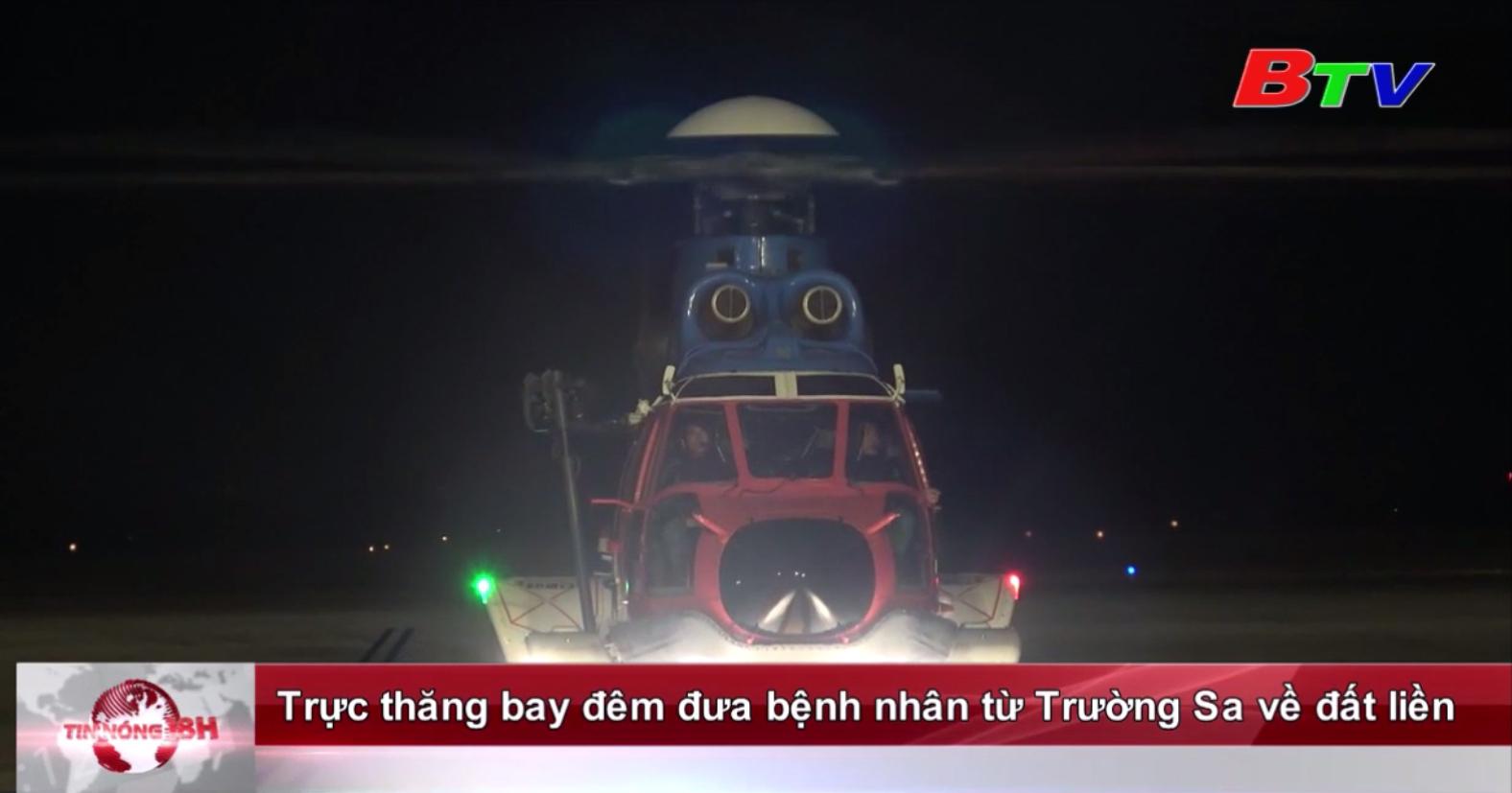 Trực thăng bay đêm đưa bệnh nhân từ Trường Sa về đất liền