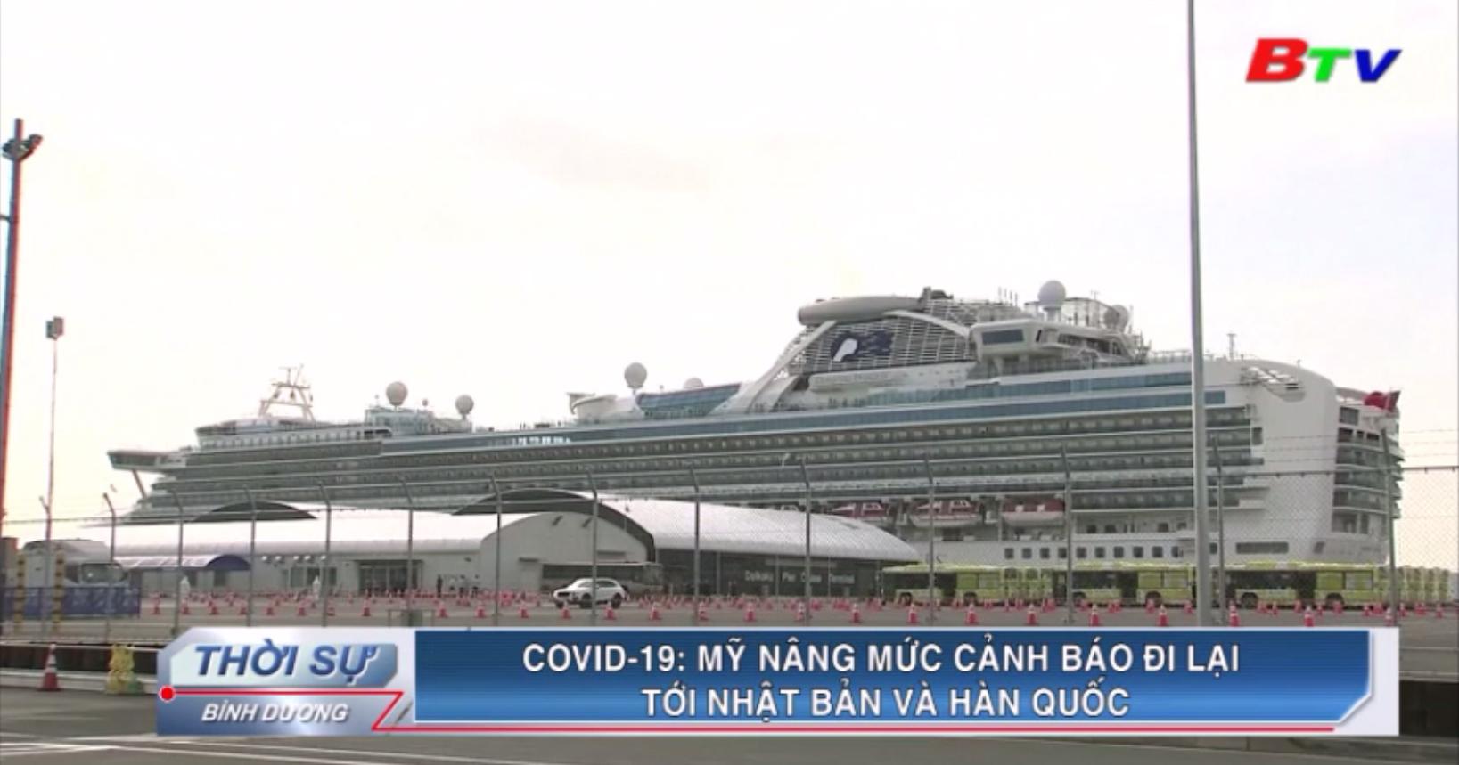 Covid-19 – Mỹ nâng mức cảnh báo đi lại tới Nhật Bản và Hàn Quốc