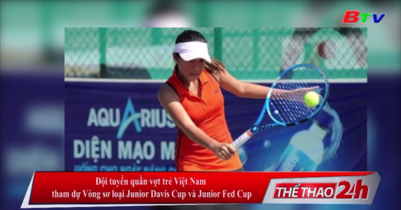 Đội tuyển quần vợt trẻ Việt Nam tham dự Vòng sơ loại Junior Davis Cup và Junior Fed Cup