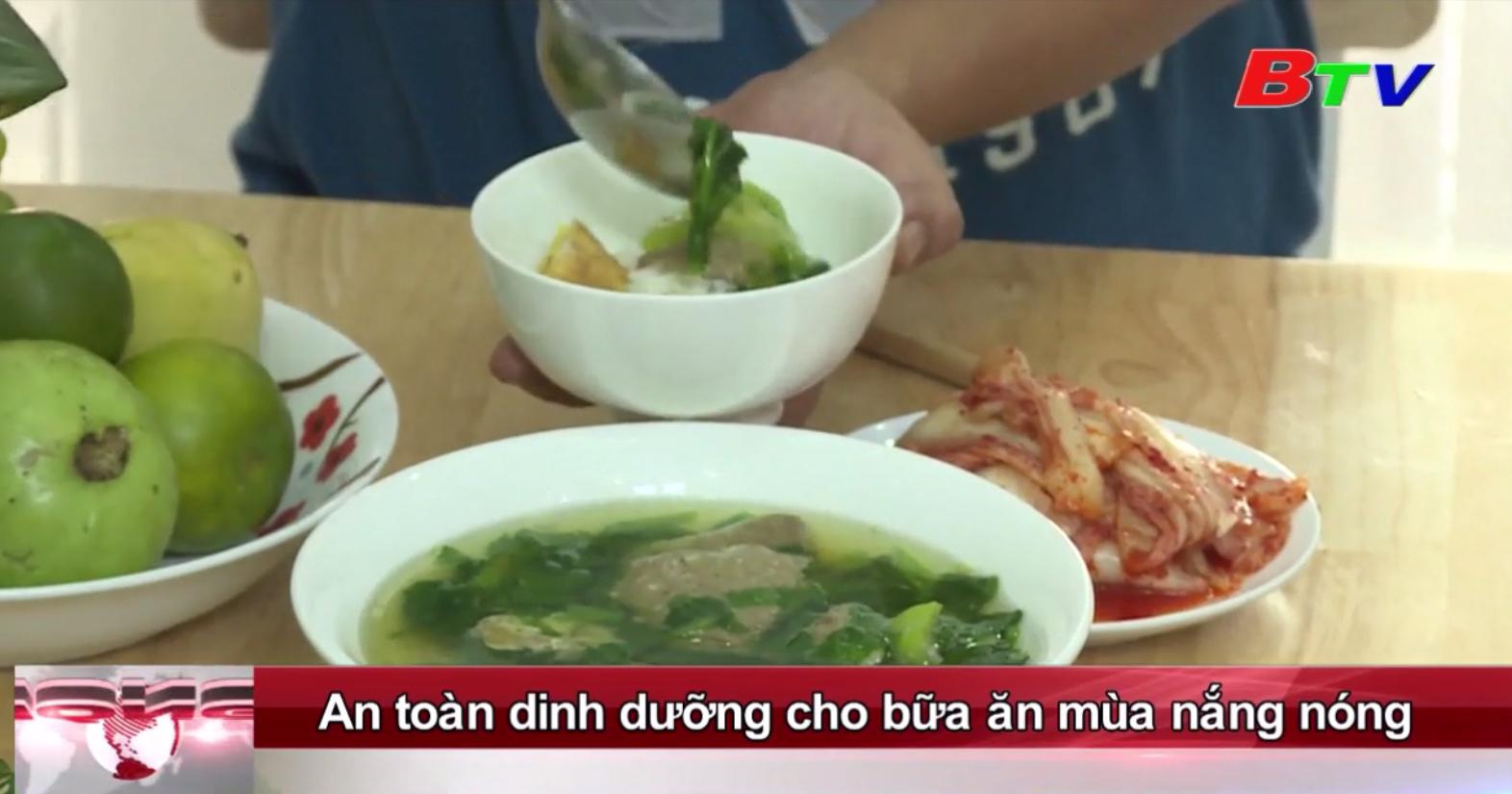 An toàn dinh dưỡng cho bữa ăn mùa nắng nóng
