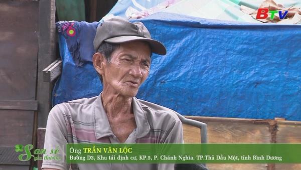 San Sẻ Yêu Thương - Hoàn cảnh ông Trần Văn Lộc (đường D3, khu tái định cư, KP5, phường Chánh Nghĩa, TP.TDM, Bình Dương)