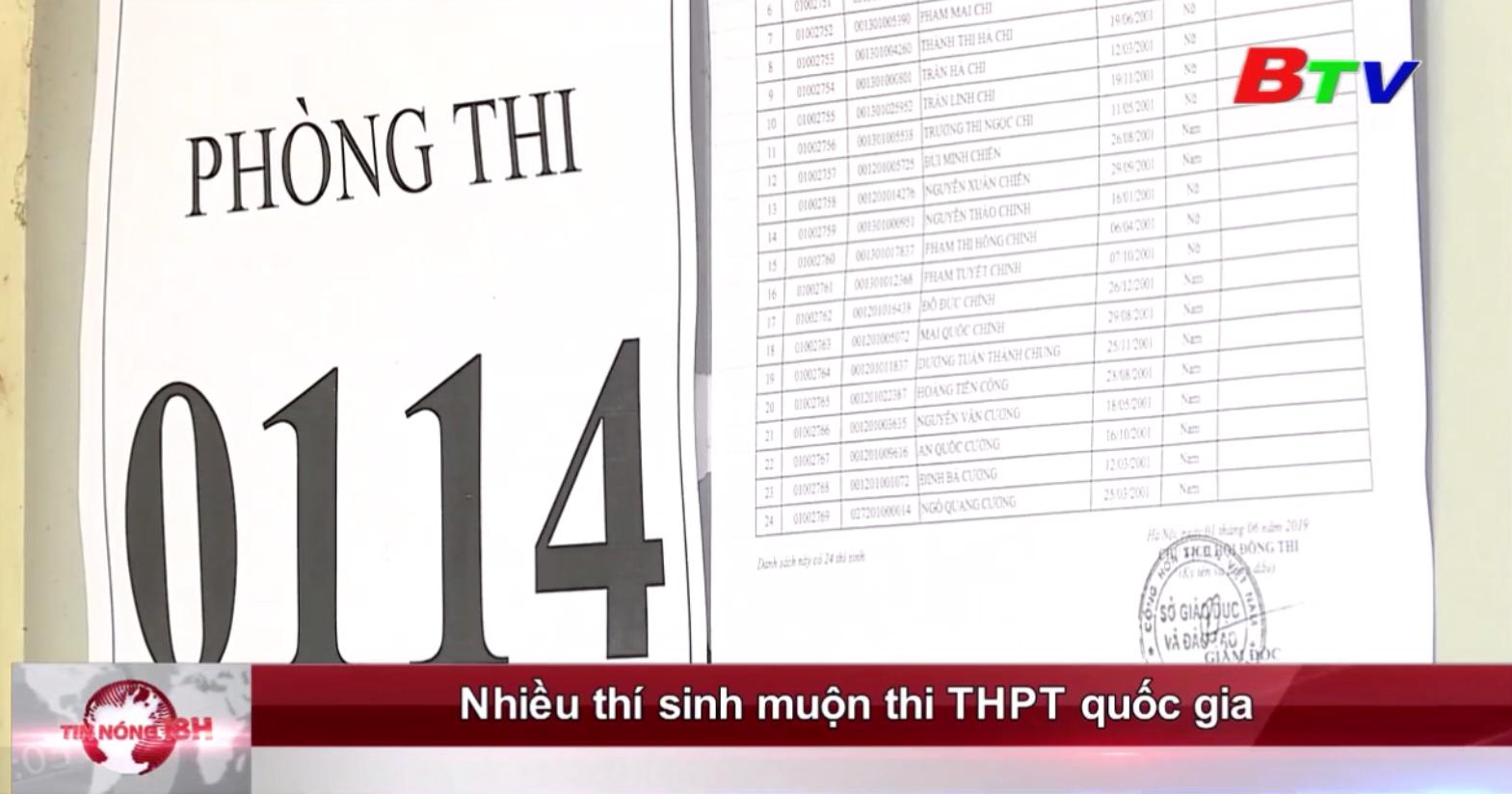 Nhiều thí sinh muộn thi THPT quốc gia
