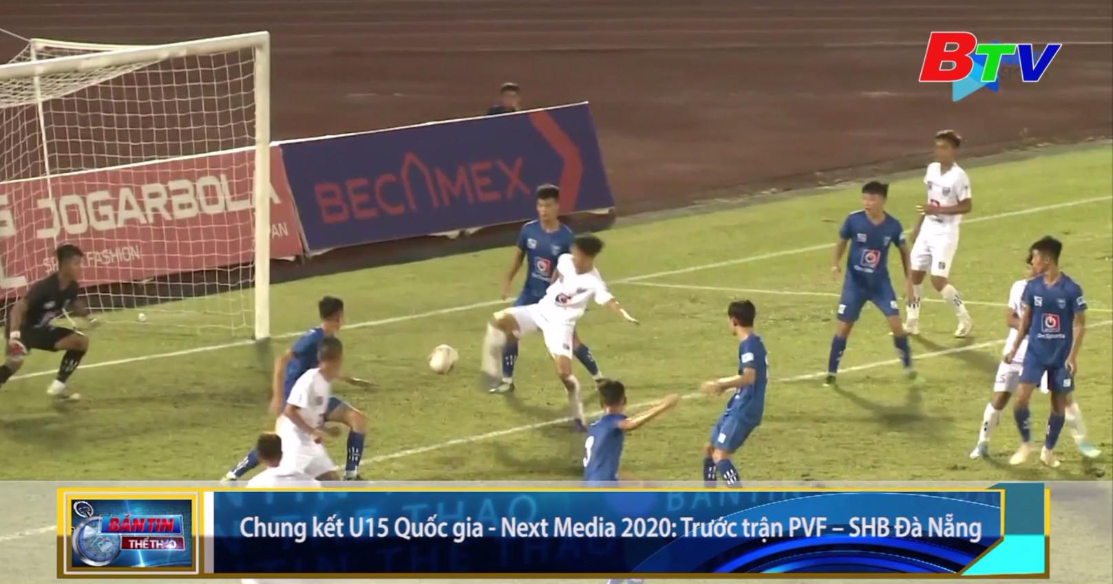 Chung kết U15 Quốc gia - Next Media 2020 – Trước trận PVF - SHB Đà Nẵng