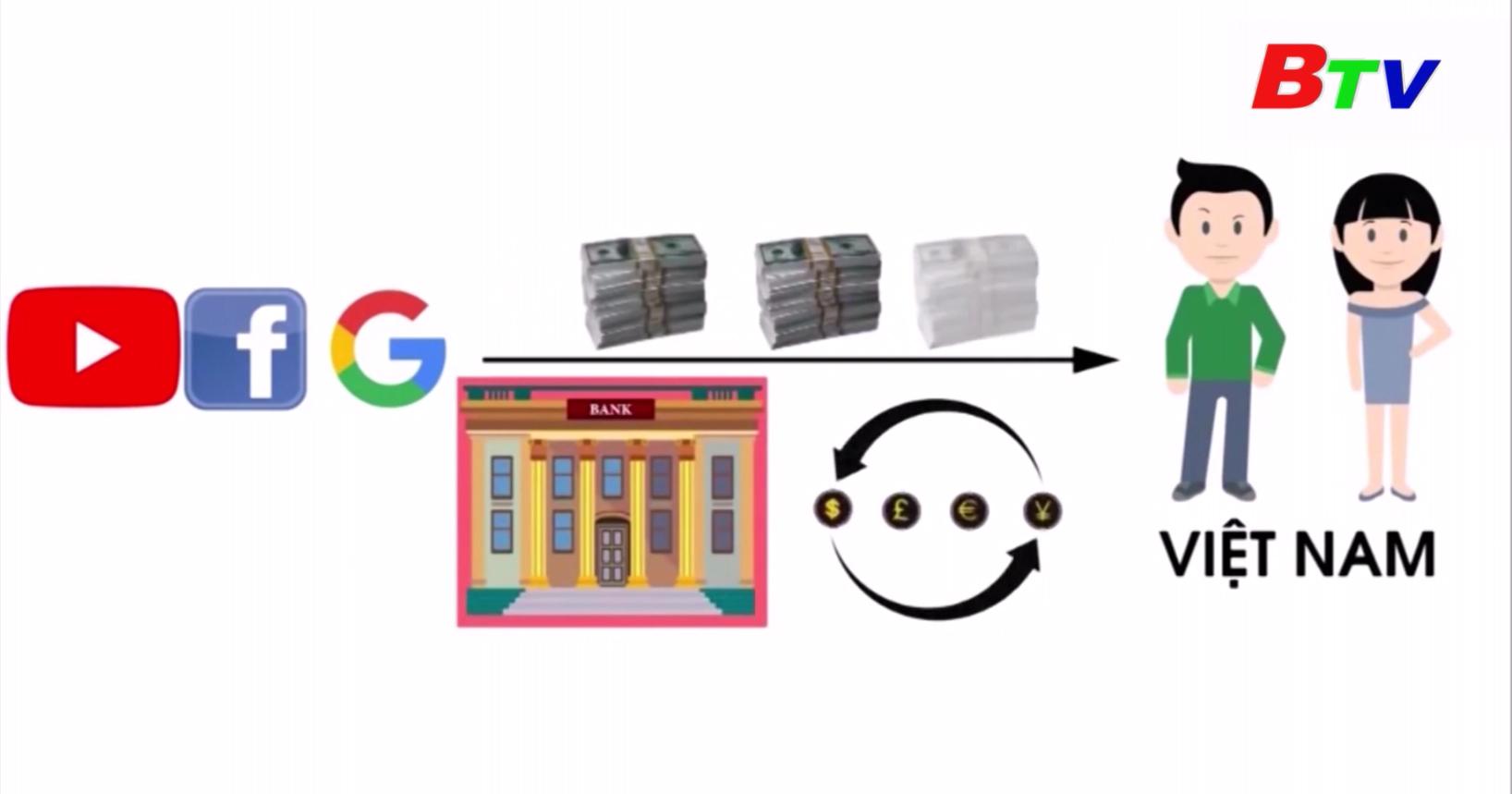 Cá nhân có thu nhập từ Google, Facebook, YouTube sẽ bị thanh tra nếu chây ỳ không nộp thuế