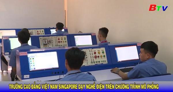 Trường Cao đẳng Việt Nam Singapore dạy nghề điện trên chương trình mô phỏng