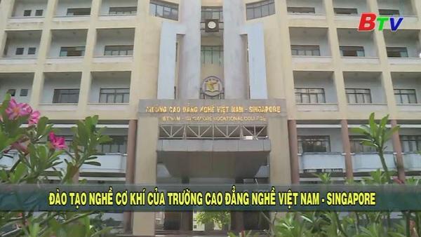 Đào tạo nghề cơ khí của trường Cao đẳng Nghề Việt Nam - Singapore