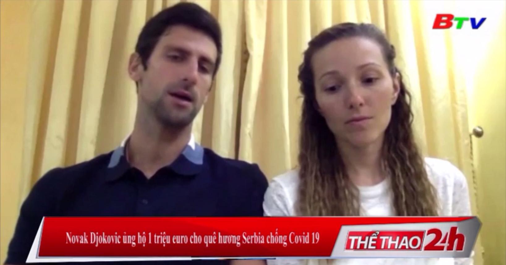Novak Djokovic ủng hộ 1 triệu euro cho quê hương Serbia chống Covid-19