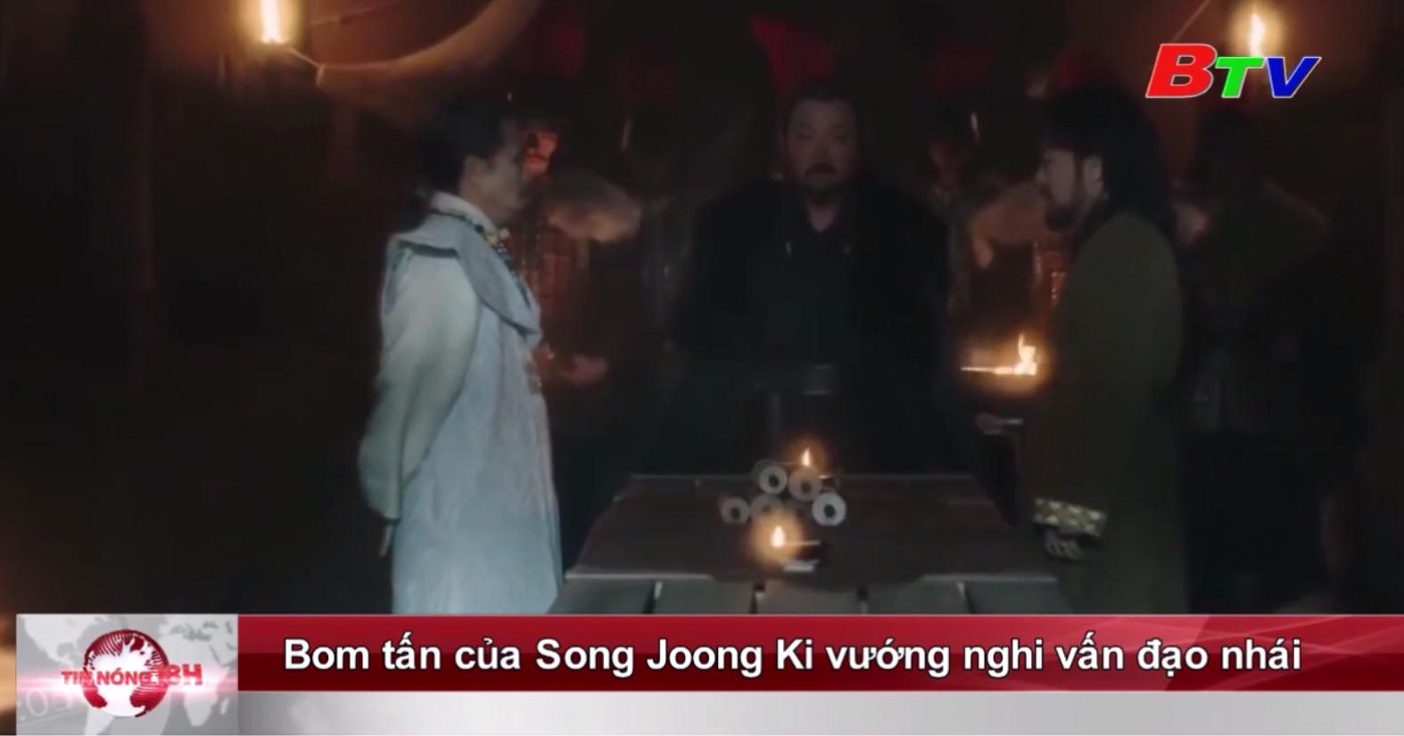 Bom tấn của Song Joong Ki vướng nghi vấn đạo nhái